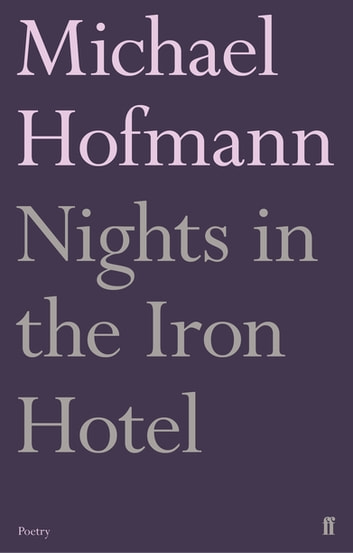 Nights in the Iron Hotel ebook by Michael Hofmann