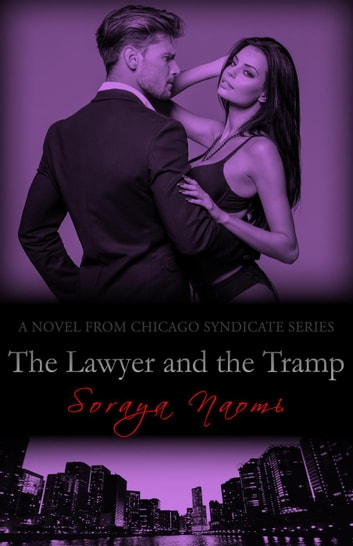The Lawyer and the Tramp - Chicago Syndicate, #7 ebook by Soraya Naomi