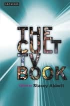 Cult TV Book, The ebook by Stacey Abbott
