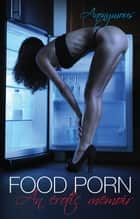 Food Porn ebook by Anonymous