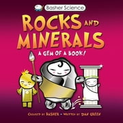 Basher Science: Rocks and Minerals - A Gem of a Book ebook by Simon Basher, Dan Green, Simon Basher