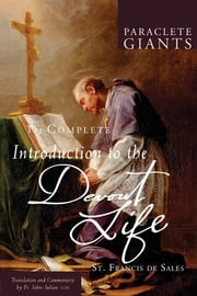 The Complete Introduction to the Devout Life ebook by Fr. John-Julian, OJN