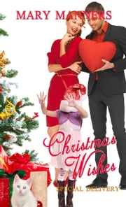 Christmas Wishes...Special Delivery ebook by Mary  Manners