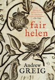 Fair Helen ebook by Andrew Greig