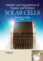 Stability and Degradation of Organic and Polymer Solar Cells ebook by Frederik C. Krebs