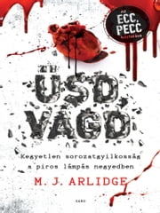 Üsd, vágd ebook by M. J. Arlidge