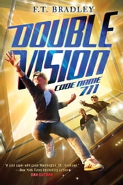Double Vision: Code Name 711 ebook by F. T. Bradley