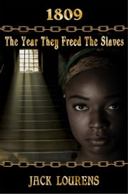 1809: The Year They Freed the Slaves - Atende, #1 ebook by Jack Lourens