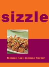Sizzle ebook by Murdoch Books Test Kitchen