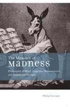 The Measure of Madness ebook by Philip Gerrans