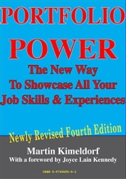 Portfolio Power, The Creative Way To Showcase Your Job Skills And Experience ebook by Kimeldorf, Martin