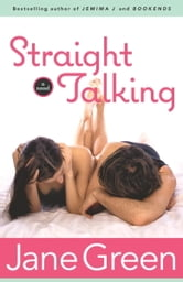 Straight Talking - A Novel ebook by Jane Green