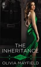The Inheritance Part IV ebook by Olivia Mayfield