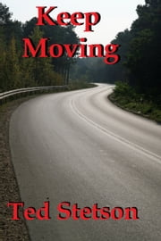 Keep Moving ebook by Ted Stetson