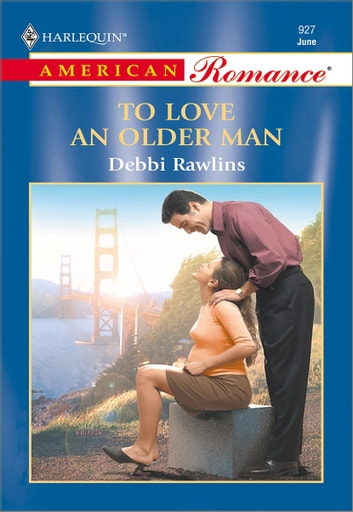 To Love an Older Man ebook by Debbi Rawlins
