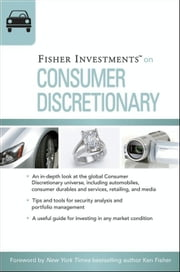 Fisher Investments on Consumer Discretionary ebook by Fisher Investments,Erik Renaud