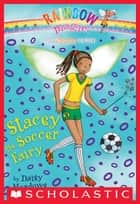 Sports Fairies #2: Stacey the Soccer Fairy ebook by Daisy Meadows