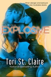 Explosive ebook by Tori St. Claire