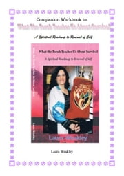 Workbook Companion for What The Torah Teaches Us About Survival ebook by Laura Weakley