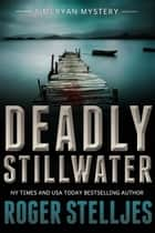 Deadly Stillwater (McRyan Mystery Books) - FREE ebook by Roger Stelljes
