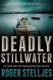 Deadly Stillwater (McRyan Mystery Books) ebook by Roger Stelljes