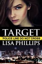 Target (A prequel Story) ebook by Lisa Phillips