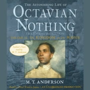 The Astonishing Life of Octavian Nothing, Traitor to the Nation, Volume 2: The Kingdom on the Waves audiobook by M.T. Anderson