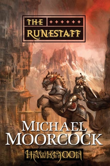 Hawkmoon: The Runestaff ebook by Michael Moorcock