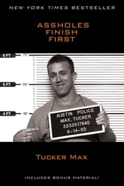 Assholes Finish First ebook by Tucker Max