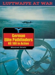 German Elite Pathfinders Kg 100 In Action ebook by Manfred Griehl