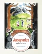 "Jackanories and Bed Time Stories - ""A Cheeky Book of Verse and Rude Rhymes for Kids"" ebook by Ailene Gray, Hal Morris"