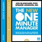 The New One Minute Manager (The One Minute Manager) audiobook by Kenneth Blanchard, Spencer Johnson, Dan Woren