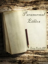 Paranormal Ethics ebook by Larry Eissler III