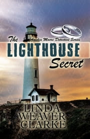 The Lighthouse Secret: Amelia Moore Detective Series ebook by Linda Weaver Clarke