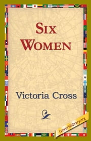 Six Women ebook by Cross, Victoria