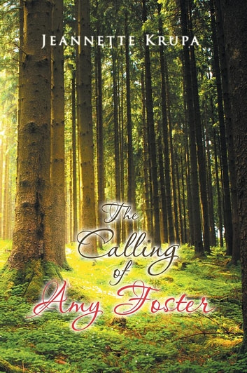 The Calling of Amy Foster ebook by Jeannette Krupa