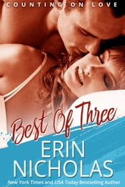 Best of Three - Counting On Love, book three ebook by Erin Nicholas