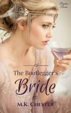 The Bootlegger's Bride ebook by M.K. Chester