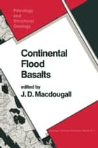 Continental Flood Basalts ebook by J. D. Macdougall