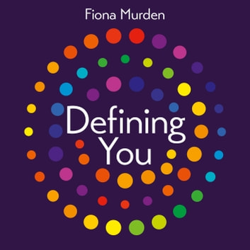 Defining You - How to profile yourself and unlock your full potential - SELF DEVELOPMENT BOOK OF THE YEAR audiobook by Fiona Murden