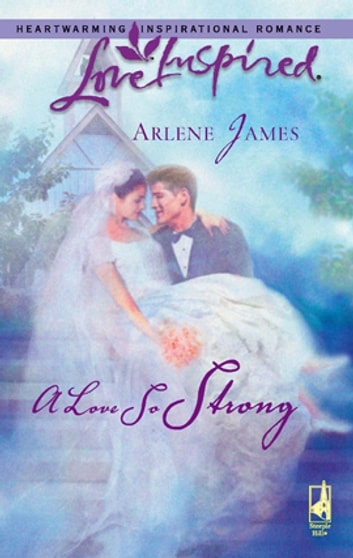 A Love So Strong eBook by Arlene James