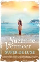 Super de luxe ebook by Suzanne Vermeer