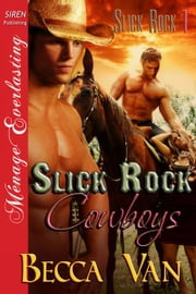Slick Rock Cowboys ebook by Becca Van