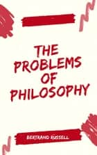 The Problems of Philosophy ebook by