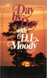 Day By Day With D.L. Moody ebook by Emma Moody Fitt