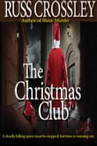The Christmas Club ebook by Russ Crossley