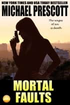 Mortal Faults ebook by Michael Prescott