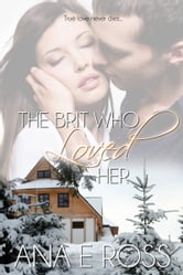 The Brit Who Loved Her ebook by Ana E Ross