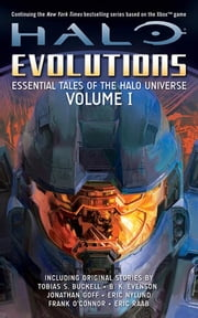 Halo: Evolutions Volume I - Essential Tales of the Halo Universe ebook by Various Authors