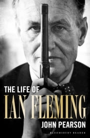 The Life of Ian Fleming ebook by John Pearson